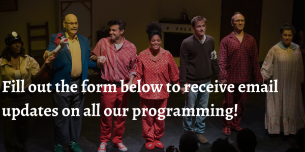 Want to receive emails focused only on our Arts Education Programming (Classes, Youth Productions, Storytime, etc.) Click on the button below! (1)